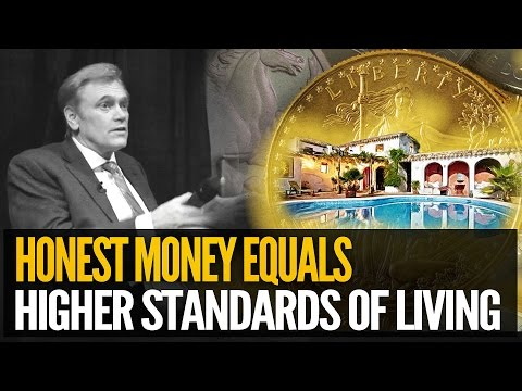 Why Honest Money Means Higher Living Standards For All - Mike Maloney & David Morgan