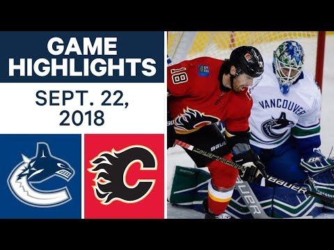 NHL Pre-season Highlights   Canucks vs. Flames - Sept. 22, 2018