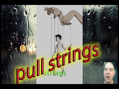 116. English lesson. As Heard On Radio. TO PULL STRINGS