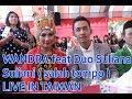wandra LIVE IN TAICHUNG duet dengan 2BMI suliana dan suliani salah tompo