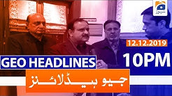 Geo Headlines 10 PM | 12th December 2019