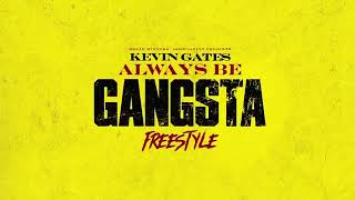 Kevin Gates - always be gangsta