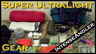 Super Ultralight Backpacking Gear - Part 1