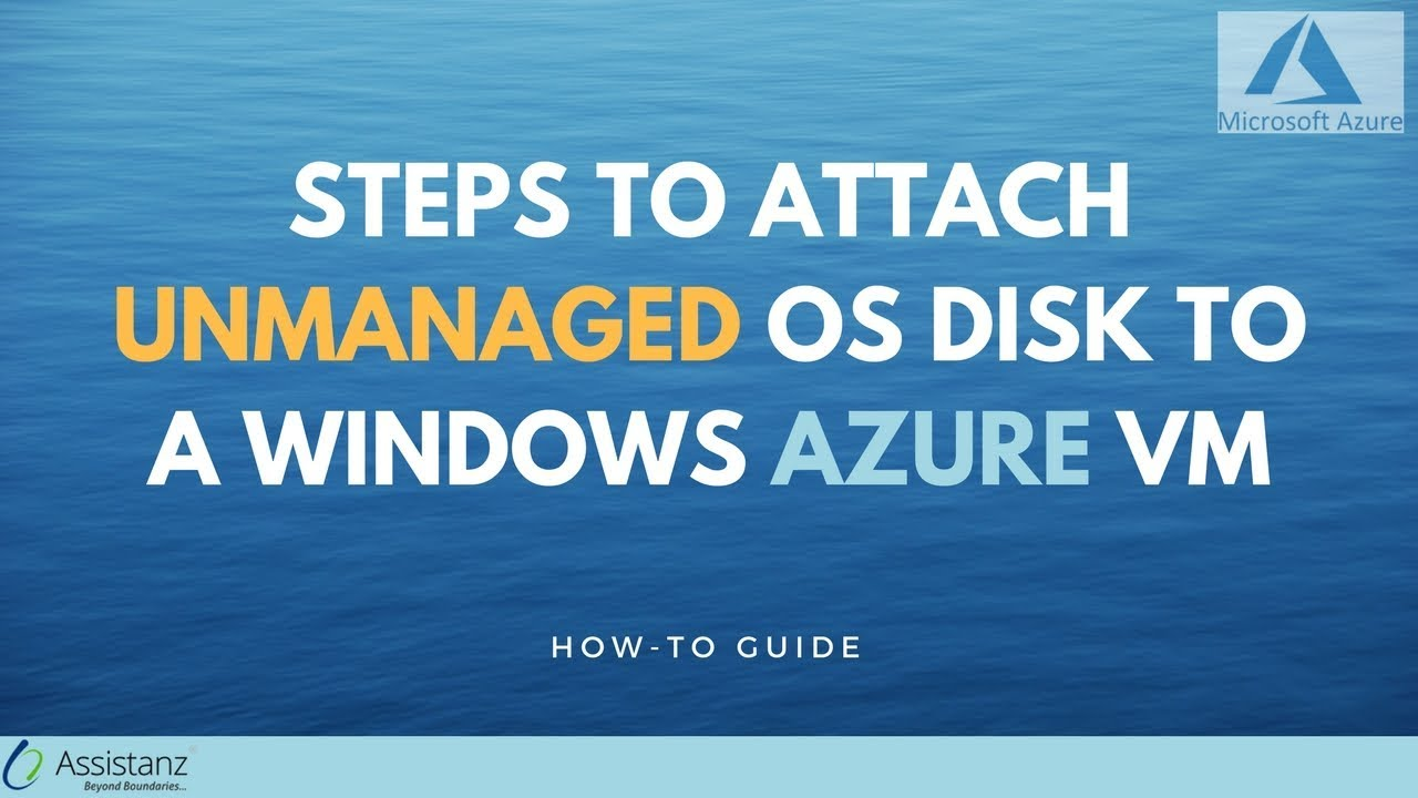 Steps to attach unmanaged OS Disk to a Windows Azure VM