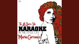 Te Lo Juro Yo (In the Style of Maria Carrasco) (Karaoke Version)