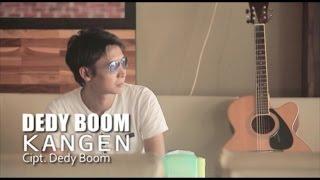 Dedy Boom - Kangen - [Official Video]