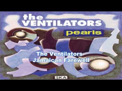 The Ventilators - Jamaican Farewell