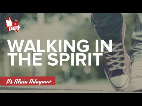 Walking In The Spirit By Alain Ndagano