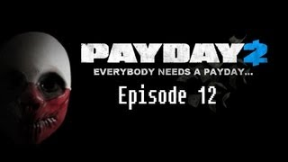 EpicWolf Plays Payday 2 Episode 12: Shaped Charge Savior