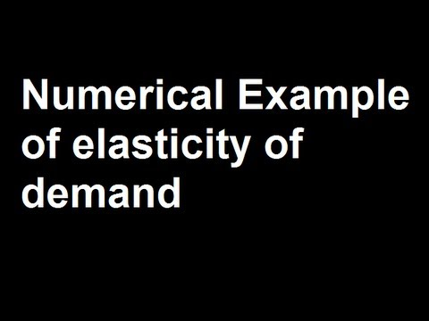 Numerical Example Of Elasticity Of Demand