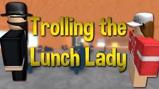 Trolling the Lunch Lady - A ROBLOX Machinima