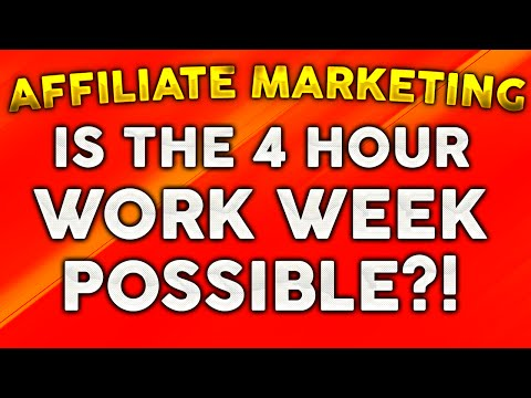 Affiliate Marketing - Is the 4 Hour Work Week Possible?!