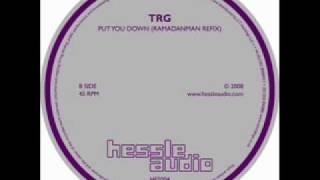TRG - Put You Down (Ramadanman Refix) [HES 004]