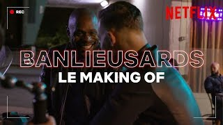 BANLIEUSARDS I Making-of I Netflix France