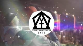 Ympressiv & TREAX ft. Letni Chamski Podryw - Bang (Vixa)