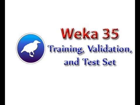 Weka Tutorial 35: Creating Training, Validation and Test Sets (Data  Preprocessing)