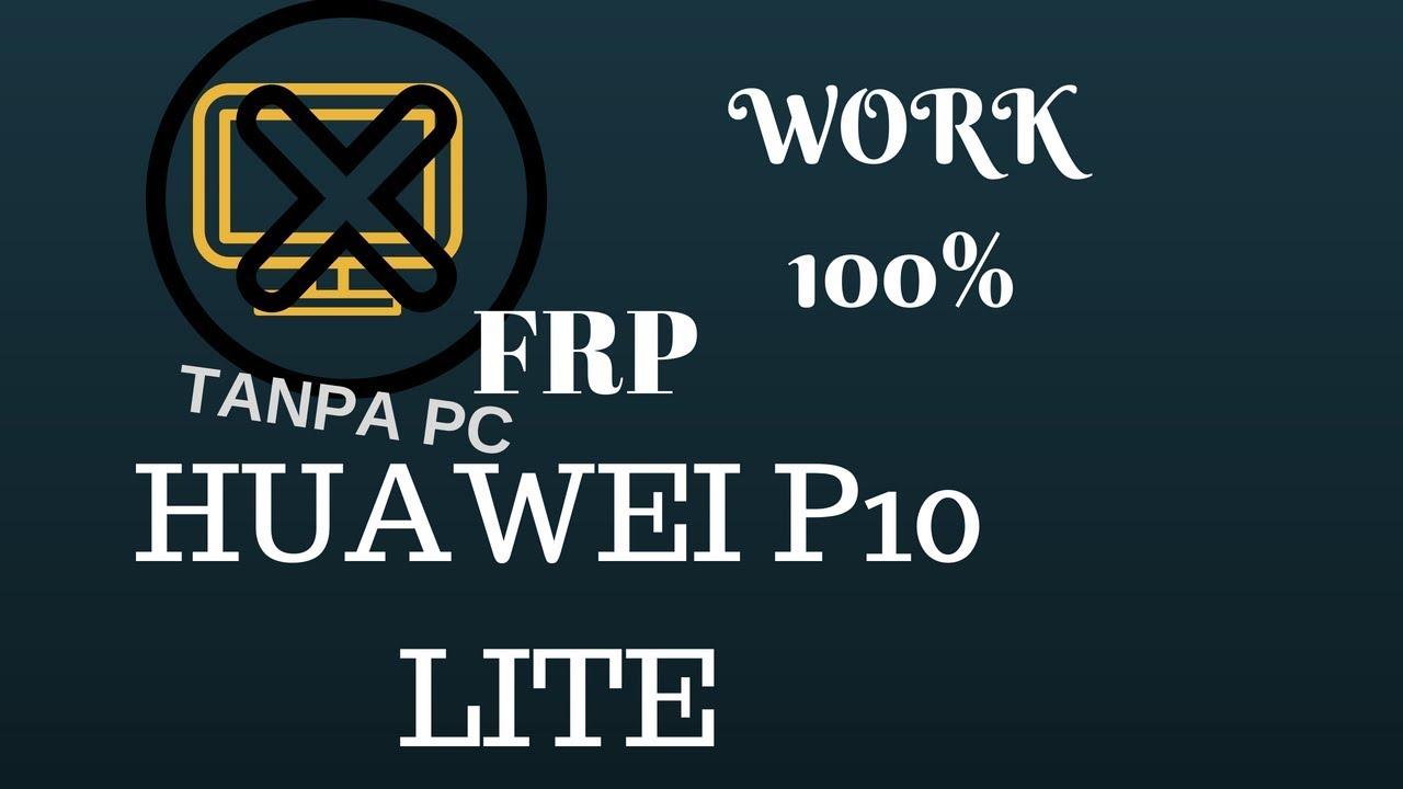 Hapus Akun Google Atau Frp Huawei P10 Lite Tanpa Pc Work 100 Youtube