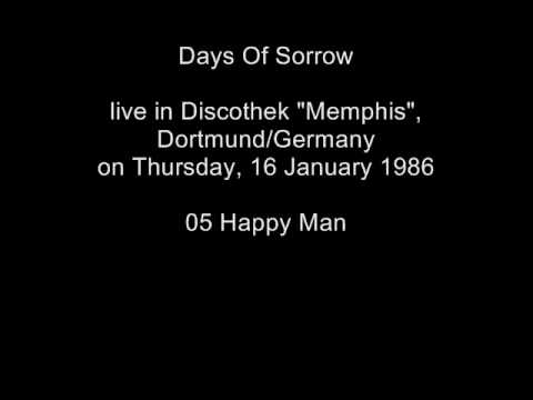 05 Days Of Sorrow - live 16 January 1986 - Happy Man