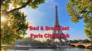 3 * Bed & Breakfast Paris City Break from £129 pp -save up to 42%