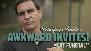 Skit Guys - Awkward Invites: Cat Funeral