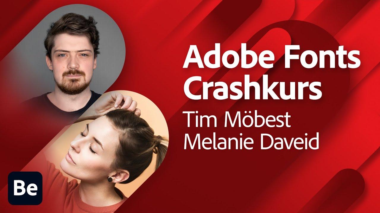 Crashkurs: Adobe Fonts mit Tim Möbest und Melanie Daveid |Adobe Live