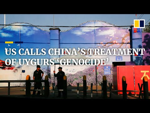 US declares China has committed genocide in its treatment of Uygurs in Xinjiang
