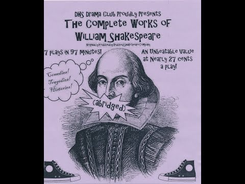 Dixon High School's hilarious presentation of:   The Complete Works of William Shakespeare