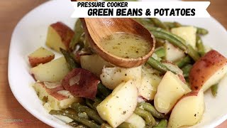Buttery Pressure Cooker Green Beans and Potatoes