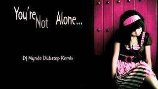 Olive - You're Not Alone (Dj Mynde Dubstep Remix)