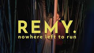 REMY. - nowhere left to run (an alternative soundtrack to the motion picture...)