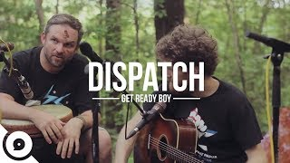 Watch Dispatch Get Ready Boy video