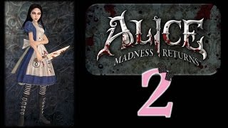 Alice: Madness Returns - Ep2 - Pepper Grinder - w/Wardfire