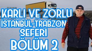 Karda Tir İle Trabzon Seferİ BÖlÜm 2