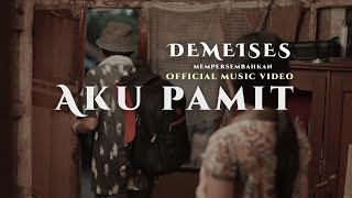 AKU PAMIT - DEMEISES (OFFICIAL MUSIC VIDEO)