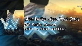 Download Lagu Alan Walker   All Falls Down feat  (Noah Cyrus with Digital Farm Animals) (Letra Ingles-Español) Mp3