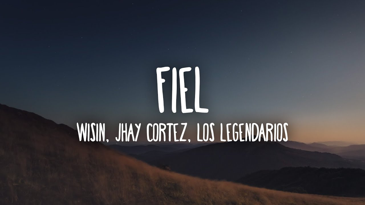 Download Wisin, Jhay Cortez, Los Legendarios - Fiel (Letra/Lyrics)