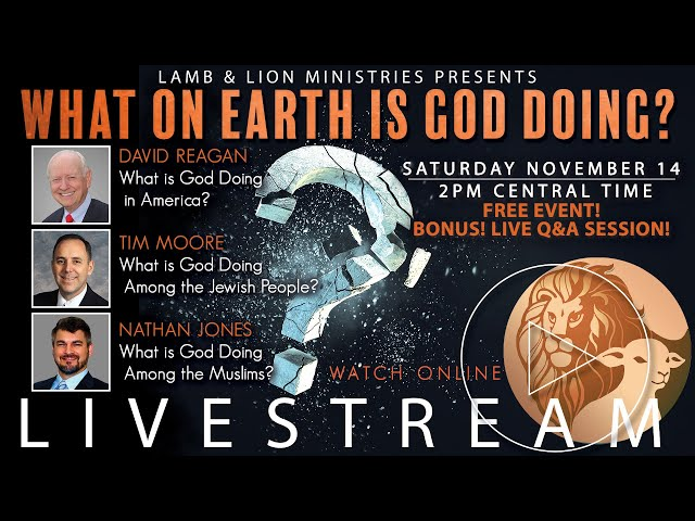 """What on Earth is God Doing?"" Streaming Conference"