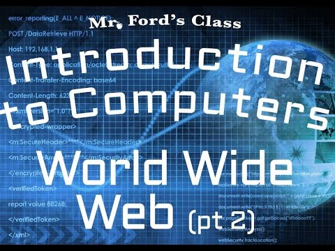 The Internet : The World Wide Web Part 2 (04:04)