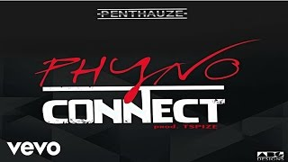 Phyno - Connect [Official Audio]