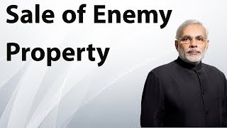 Enemy Property in India, Government to sell Enemy Shares worth Rs 3000 crore, Current Affairs 2018
