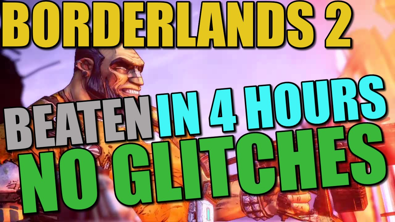 Borderlands 2 Beaten in 4 hours
