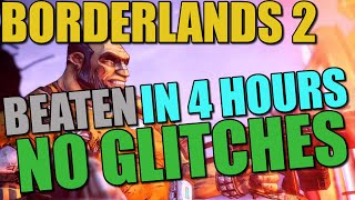 "Borderlands 2 Beaten in 4 hours ""Glitchless"" Speedrun."