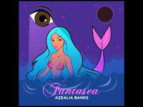 Fantasea - Azealia Banks