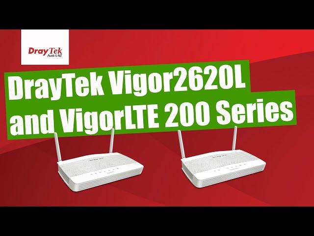 Overview of Draytek Vigor2620L And VigorLTE 200 Series