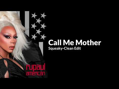 Call Me Mother - RuPaul (Seamless Clean edit with lyrics) **New version in description**