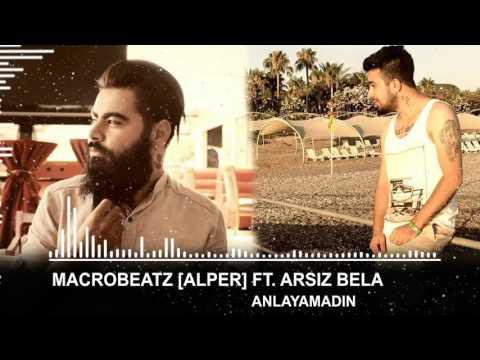 MacroBeatz [Alper] ft. Arsiz Bela - Anlayamadin (Official Audio)