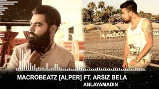 MacroBeatz [Alper] ft. Arsiz Bela - Anlayamadin (Official Audio)