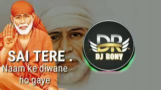 Sai tere naam ke deewane  DJ mix DJ Rony. Exclusive.