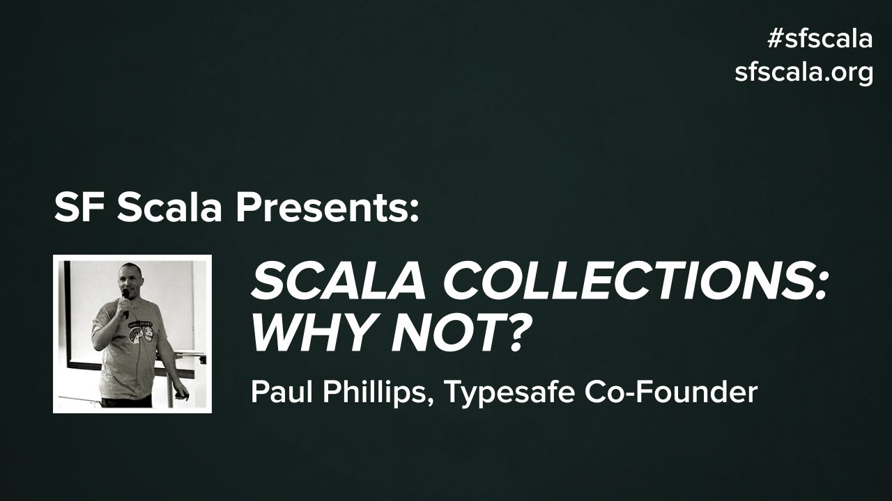 Scala Collections: Why Not?