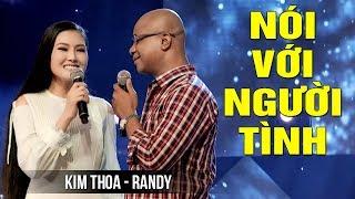 NÓI VỚI NGƯỜI TÌNH - HOA HẬU KIM THOA ft. RANDY | Hoa Hậu Song Ca Bolero Chấn Động Con Tim MV HD